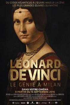 LEONARD DE VINCI - Le génie à Milan (2016)